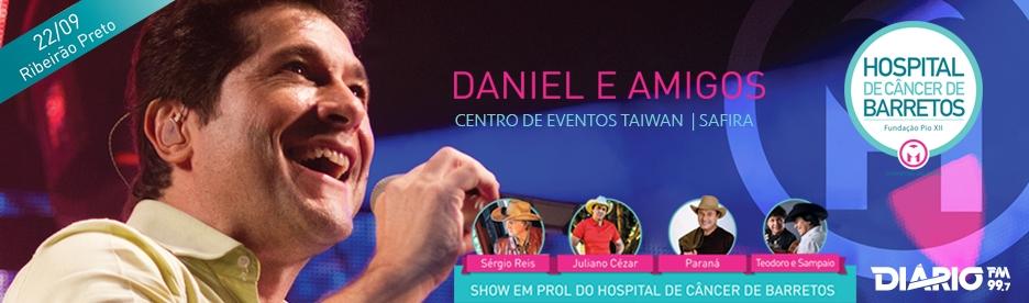 Jantar beneficente com Daniel e Amigos em prol do Hospital de Câncer de Barretos.